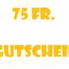 75 Fr. Gutschein